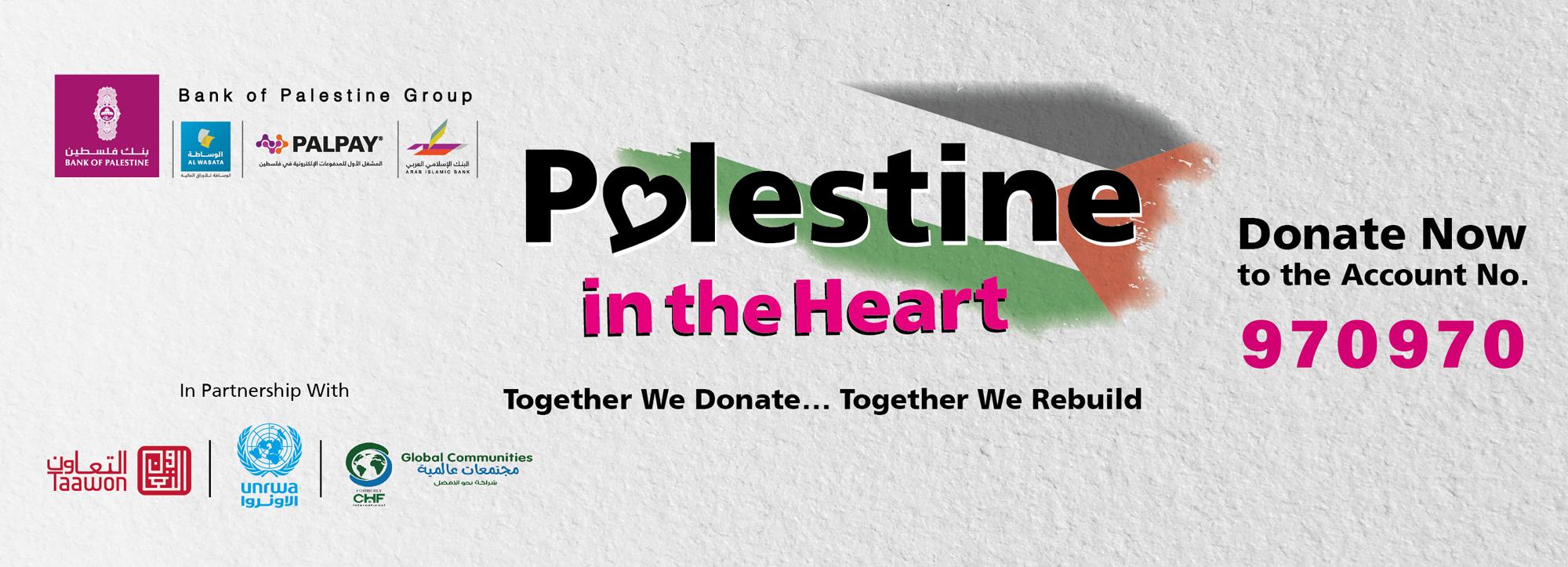 """Bank of Palestine Group launches """"Palestine in the Heart"""" campaign in support of Humanitarian Relief efforts in Gaza & West Bank while providing immediate in kind support on ground to UNRWA shelters"""
